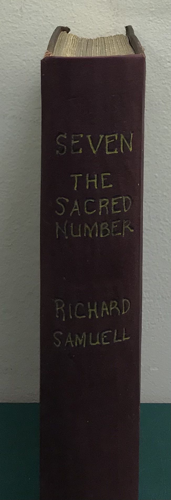 Seven, The Sacred Number: Its Use in Scripture, and Its Application to Biblical Criticism