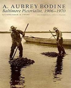 A. Aubrey Bodine - Baltimore Pictorialist 1906-1970