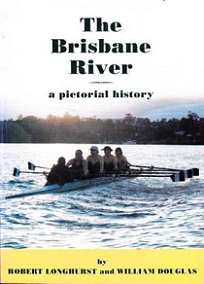 The Brisbane River - A Pictorial History
