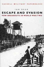 Escape and Evasion - POW Breakouts in World War Two - Cassell Military Paperbacks