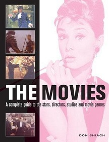The Movies - A Complete Guide to the Directors, Stars, Studios and Movie Genres