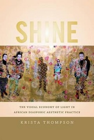 Shine - The Visual Economy of Light in African Diasporic Aesthetic Practice