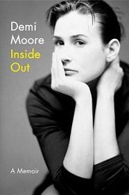 Demi Moore - Inside Out - A Memoir