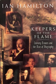 Keepers of the Flame - Literary Estates and the Rise of Biography