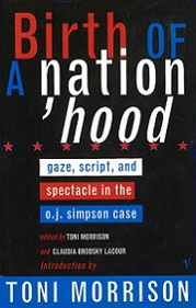 Birth of a Nation'Hood - Gaze, Script, and Spectacle in the O.J. Simpson Case