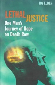 Lethal Justice - One Man's Journey of Hope on Death Row