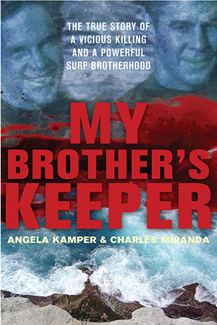 My Brother's Keeper: The true story of a vicious killing and a powerful surf brotherhood