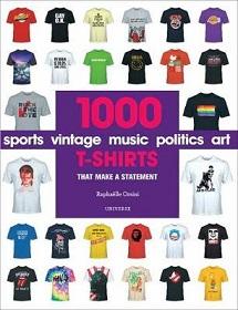 1000 T-Shirts That Make a Statement