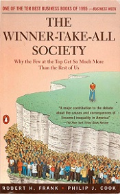 The Winner-Take-All Society - Why the Few at the Top Get So Much More Than the Rest of Us