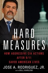 Hard Measures - How Aggressive CIA Actions After 9/11 Saved American Lives