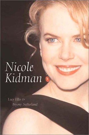 Nicole Kidman - The Biography