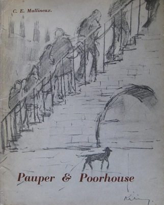 Pauper & Poorhouse - A Study of the Administration of the Poor Laws in a Lancashire Parish