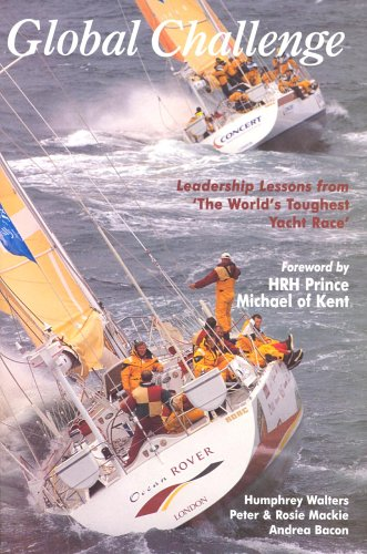 Global Challenge: Leadership Lessons from The Worlds Toughest Yacht Race