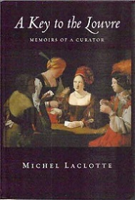 A Key to the Louvre - Memoirs of a Curator