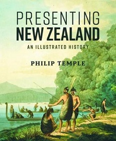 Presenting New Zealand - An Illustrated History