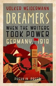Dreamers - When the Writers Took Power , Germany, 1919