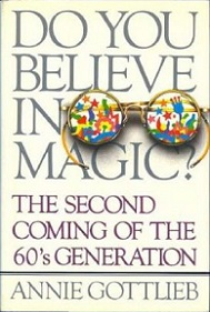 Do You Believe in Magic? The Second Coming of the 60s Generation