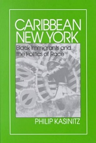 Caribbean New York - Black Immigrants and the Politics of Race