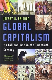 Global Capitalism - Its Fall and Rise in the Twentieth Century