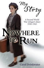 Nowhere to Run - A Second World War Refugee's Diary 1938-1943 - My Story