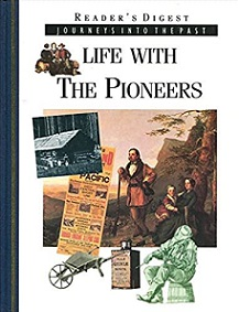 Life with the Pioneers - Journeys into the Past