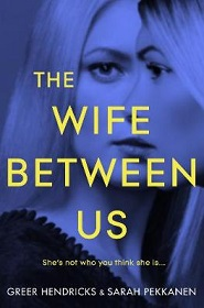The Wife Between Us - She's Not Who You Think She Is...