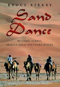Sand Dance - By Camel Across Arabia's Great Southern Desert