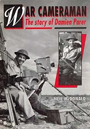 War Cameraman: The Story Of Damien Parer