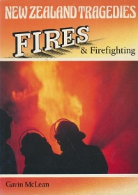 New Zealand Tragedies - Fires and Firefighting