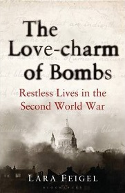 The Love-charm of Bombs - Restless Lives in the Second World War