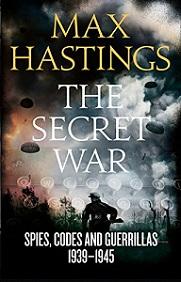 The Secret War - Spies, Codes and Guerrillas 1939 - 1945
