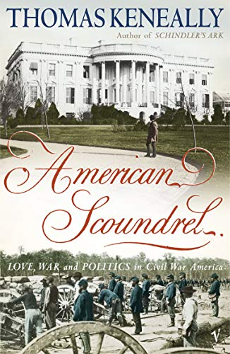 American Scoundrel - Love, War and Politics in 19th Century America