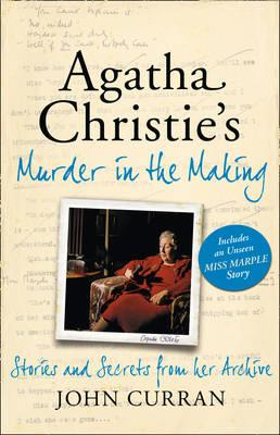 Agatha Christie: Murder in the Making: More Stories and Secrets from Agatha Christie's Notebooks