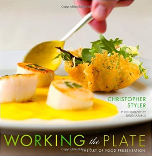 Working the Plate - The Art of Food Presentation