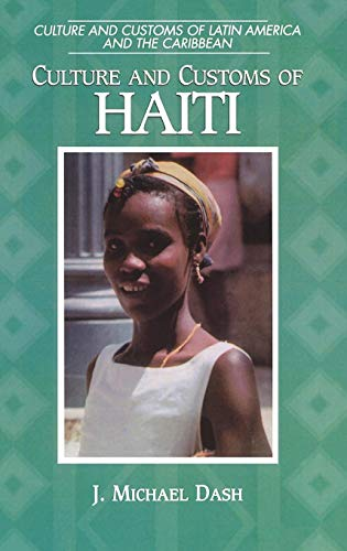 Culture and Customs of Haiti - Culture and Customs of Latin America and the Caribbean