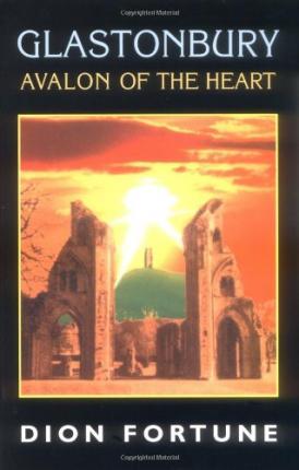 Glastonbury - Avalon of the Heart