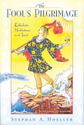 The Fool's Pilgrimage - Kabbalistic Meditations on the Tarot