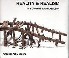 Reality & Realism: The Ceramic Art of Ah Leon