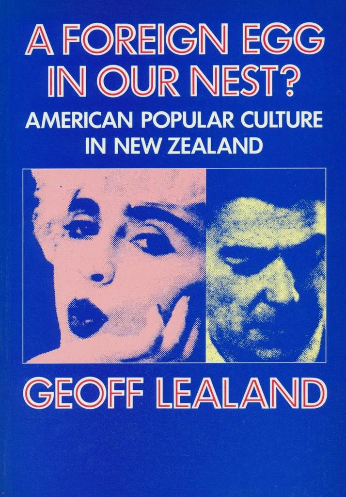 A Foreign Egg in Our Nest: American Popular Culture in New Zealand