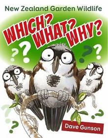 Which? What? Why? New Zealand Garden Wildlife