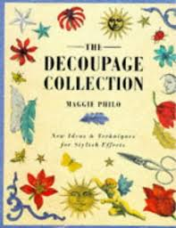 The Decoupage Collection - New Ideas and Techniques for Stylish Effects
