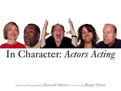 In Character: Actors Acting