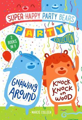 Super Happy Party Bears: Party Collection - Gnawing Around and Knock Knock on Wood