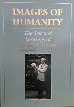 Images of Humanity: The Selected Writings of Phillip V. Tobias