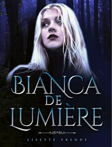 Bianca De Lumiere - The Re'em Prophecy Book One