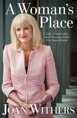 A Woman's Place - Life, leadership and lessons from the boardroom