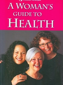 A Woman's Guide to Health - A  Consumers' Institute Guide