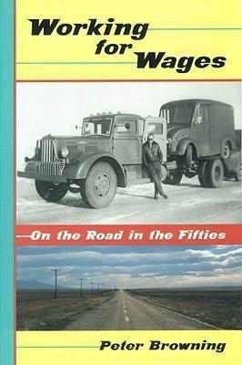 Working for Wages: On the Road in the Fifties