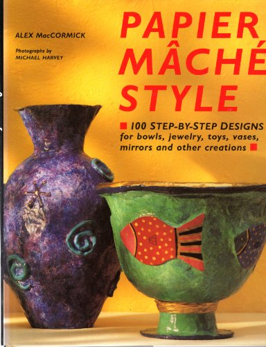Papier Mache Style: 100 Step-by-step Designs