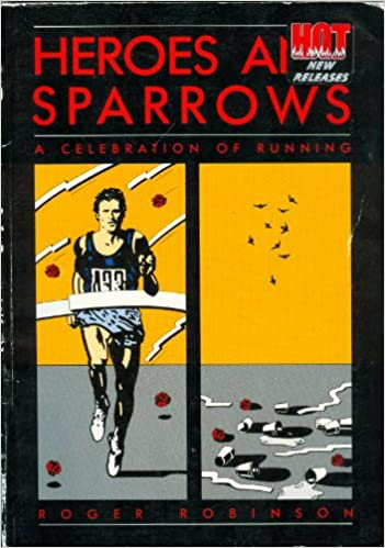 Heroes and Sparrows: A Celebration of Running